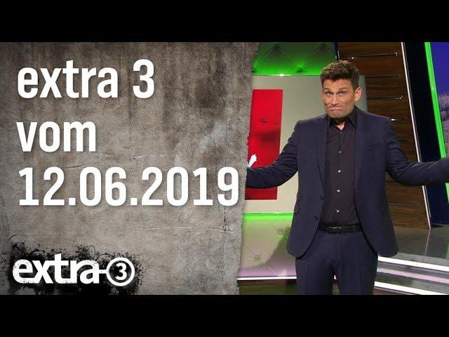 Extra 3   12.06.2019   extra 3   NDR