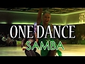 SAMBA | Dj Ice - One Dance (Drake Cover)