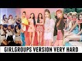 KPOP TRY NOT TO SING very hard - girlgroups version