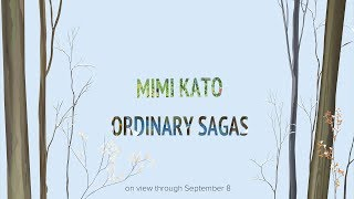 Mimi Kato: Ordinary Sagas
