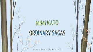Mimi Kato: Ordinary Sagas