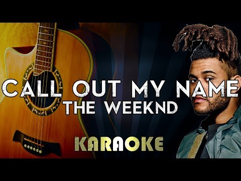 The Weeknd - Call Out My Name | Acoustic Guitar Karaoke Instrumental Lyrics Cover Sing Along