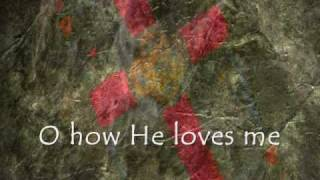 O How He Loves You and Me