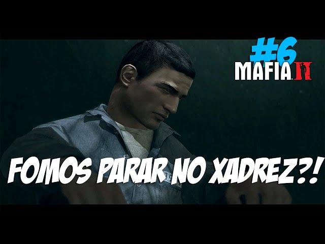 Mafia 2 #6 - Fomos parar no Xadrez?