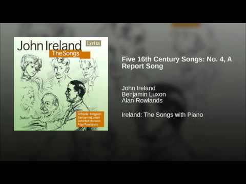 Five 16th Century Songs: No 4, A Report Song