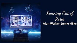 Alan Walker, Jamie Miller - Running Out of Roses // 1 hour // 60 minute sounds