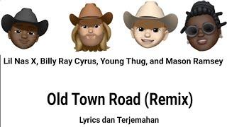 Lil Nas X - Old Town Road (feat. Billy Ray Cyrus, Young Thug & Mason Ramsey [Lyrics + Terjemahan]