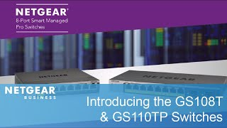 Introducing the GS108T and GS110TP Smart Managed Pro Switches by NETGEAR