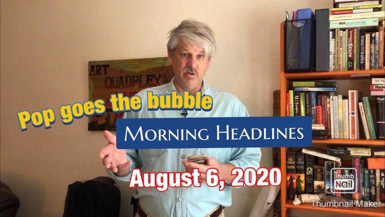 morning headlines: August 6 2020