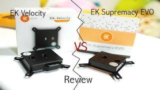 EK Velocity vs Ek Supremacy Evo - Review