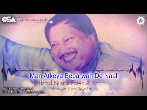 Man Atkeya Beparwah De Naal | Nusrat Fateh Ali Khan | Complete Full Version | OSA Worldwide