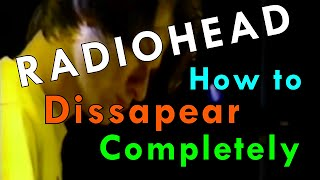 Radiohead - How To Disappear Completely - Sub Español/Inglés