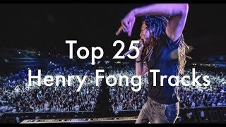 [Top 25] Best Henry Fong Tracks [2017]