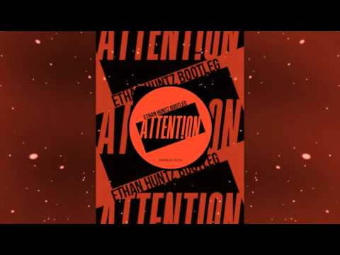 Charlie Puth-Attention(Ethan Huntz Bootleg)