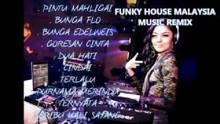 FUNKY HOUSE REMIX MALAYSIA EKA EXOTIC