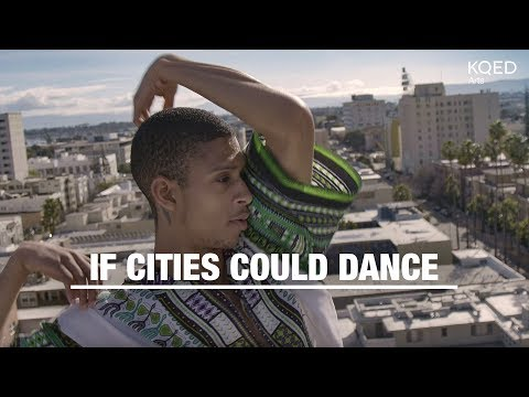 If Cities Could Dance Trailer | KQED Arts