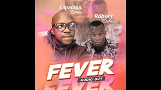 FEVER by Kapalaga Baibe & Robert Zidah New Ugandan Music audio 2021