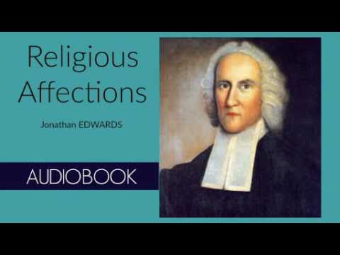Religious Affections by Jonathan Edwards - Audiobook ( Part 1/3 )