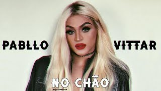 Baixar Pabllo Vittar - No Chão (Lyrics - Letra)