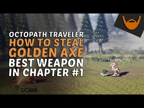 Octopath Traveler - How to Steal Golden Axe / Best Weapon in Chapter 1