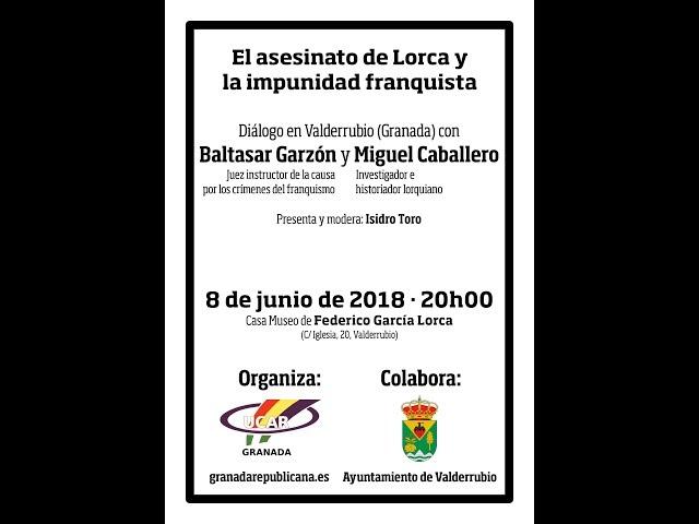 El asesinato de Lorca y la impunidad franquista - Diálogo entre Baltasar Garzón y Miguel Caballero