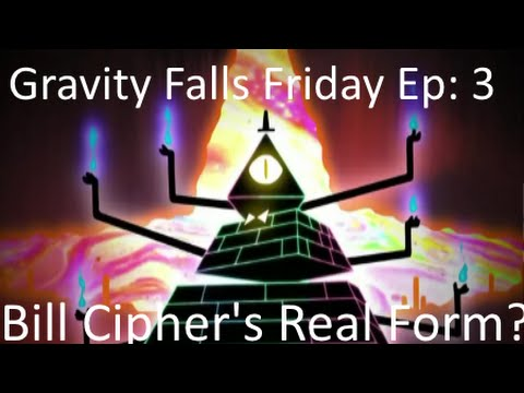 Gravity Falls Fridays! Episode 3 - Bill Cipher's Real Form? - YouTube