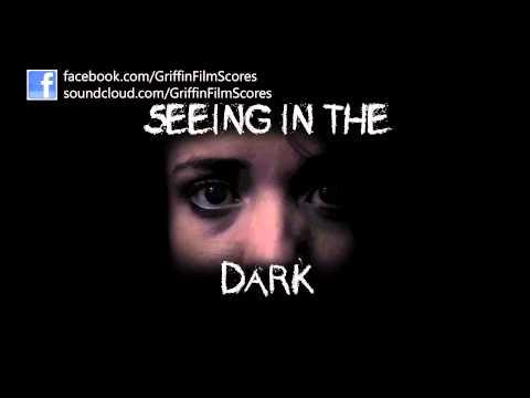 Seeing In The Dark (Horror Film Score)