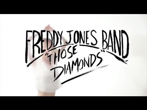 Freddy Jones Band - Those Diamonds [Official Video]