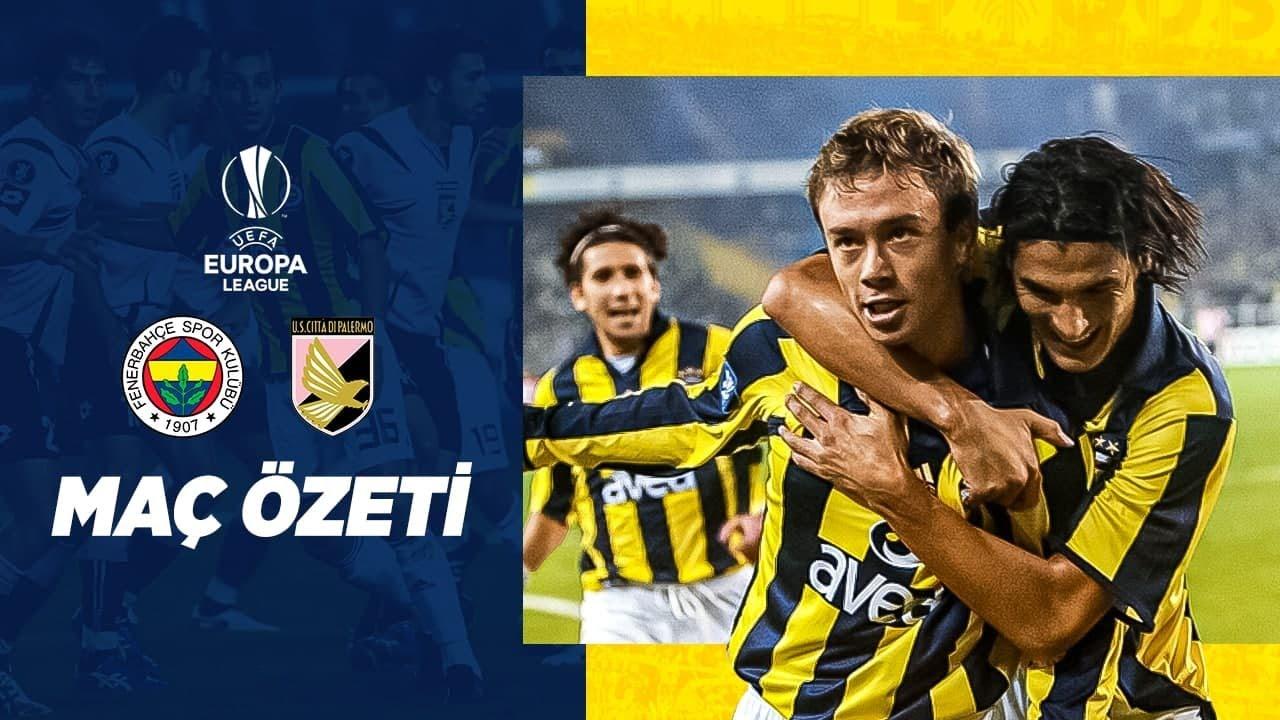 MAÇ ÖZETİ: Fenerbahçe 3 - 0 Palermo (2006-07 UEFA Avrupa Ligi)