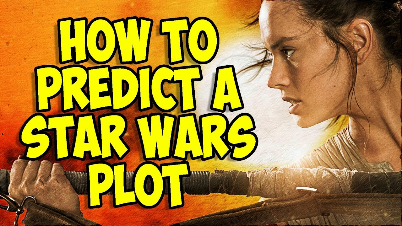 How To Predict A Star Wars Plot - Using this simple method we can predict the entire plot of the last jedi.