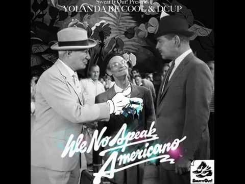Yolanda Be Cool Vrs DCup - We No Speak Americano