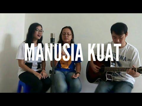 Tulus - MANUSIA KUAT (Cover by Elisa, Epin, & Nathan)