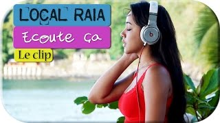 Raia & Dj Fred Tahiti - Ecoute ça (Official Video Clip FULL HD) 2012