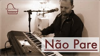 NÃO PARE - MARCIO PINHEIRO (Cover) Midian Lima