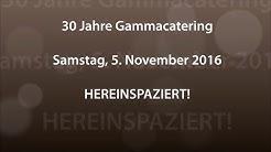 30 Jahre Gammacatering   5. November 2016