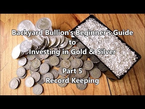 Backyard Bullion's Beginner's Guide to Investing in Gold & Silver - Part 5 - Record Keeping