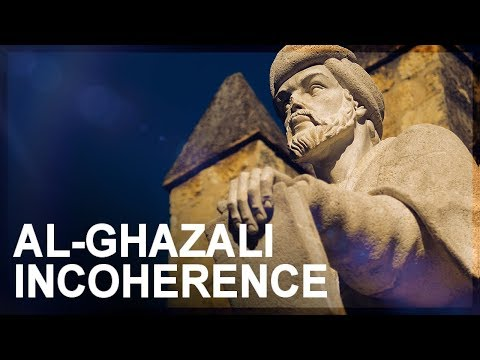 Science in Islam, Part 4: Al-Ghazali incoherence