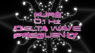 Pure 0.1 Hz Delta Wave Frequency