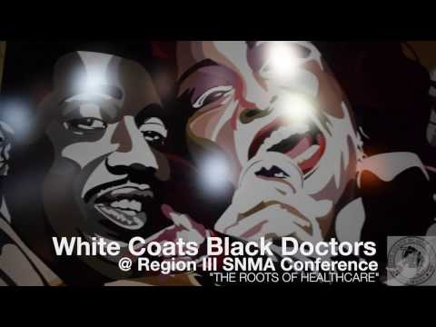 White Coats Black Doctors @ SMNA Region III Conference - The Roots of Healthcare