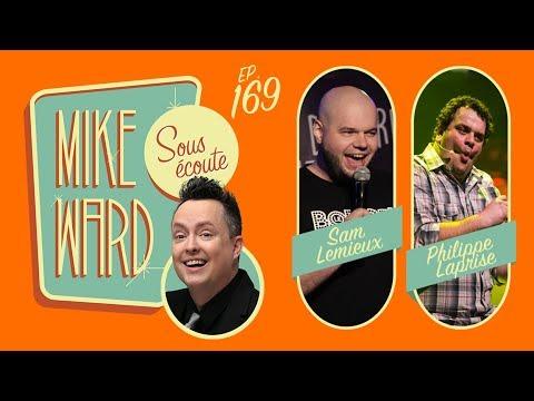 MIKE WARD SOUS ÉCOUTE #169 - (Sam Lemieux et Philippe Laprise)