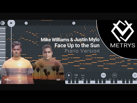 Mike Williams & Justin Mylo - Face Up To The Sun [Piano Version by METRYS]