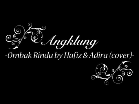 Angklung - Ombak Rindu By Hafiz & Adira (cover)