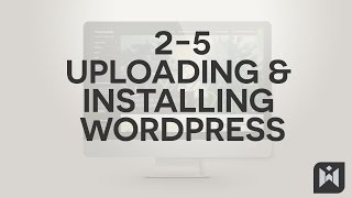 WordPress for Beginners 2015 Tutorial Series | Chapter 2-5: Uploading and Installing WordPress