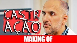 Vídeo - Making Of – Castração