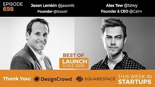 E698: SaaStr Jason Lemkin-get from $1m to $10m ARR; Calm Alex Tew-land 100,000 users before launch