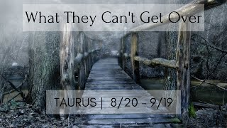 TAURUS: What they can't get over 8/20 - 9/19