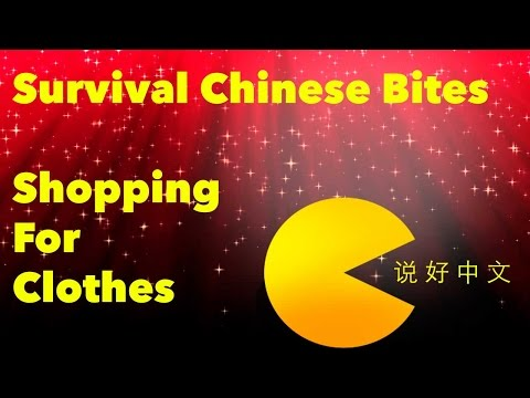 Shopping For Clothes - Learn Chinese With Survival Chinese Bites