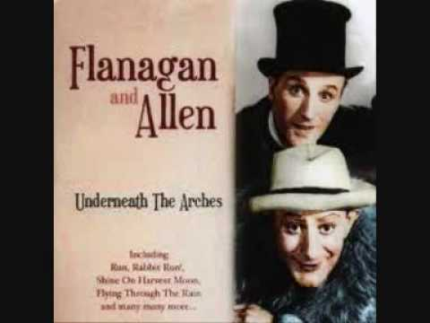 Flanagan & Allen  Maybe it's because I'm a Londoner