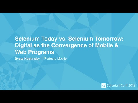 Selenium Today vs. Selenium Tomorrow: Digital as the Convergence of Mobile & Web Programs -