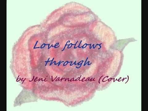 Love follows through  Jeni Varnadeau